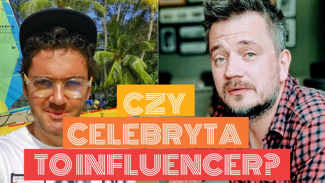 Celebryta Vs Influencer Management Celebryt U00f3w To Nie